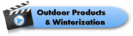 Outdoor Products - Winterization Videos